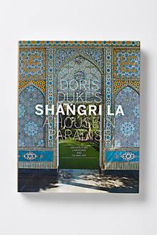 Doris Duke's Shangri La: A House in Paradise: Architecture, Landscape, And Islamic Art
