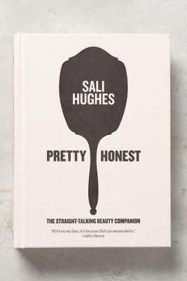 Pretty Honest: The Straight-Talking Beauty Companion