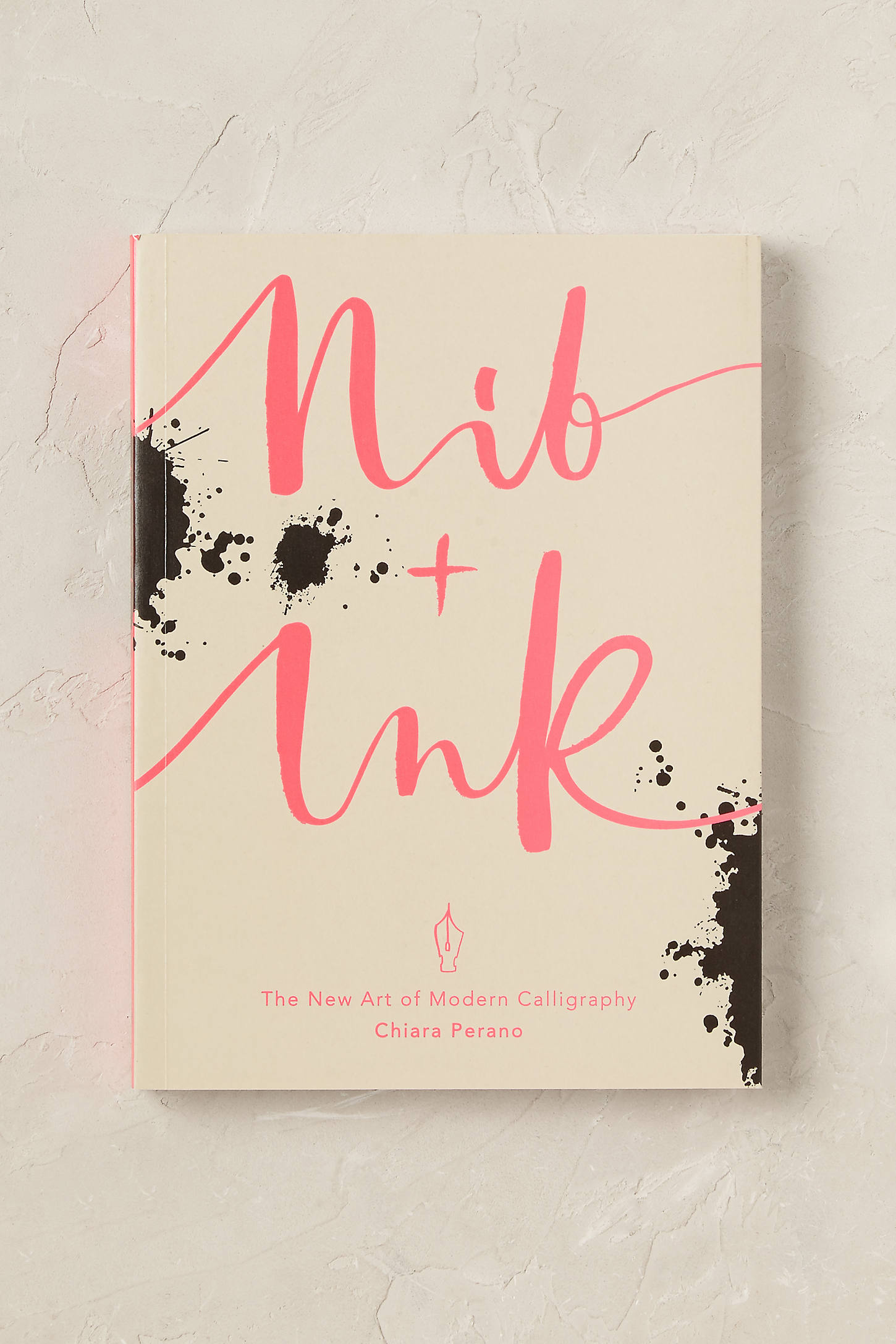 Nib & Ink: The New Art of Modern Calligraphy