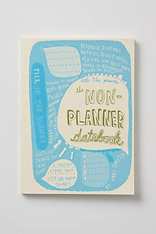 The Non-Planner Datebook: A Collection Of Days, Lists, Ideas And Random Thoughts