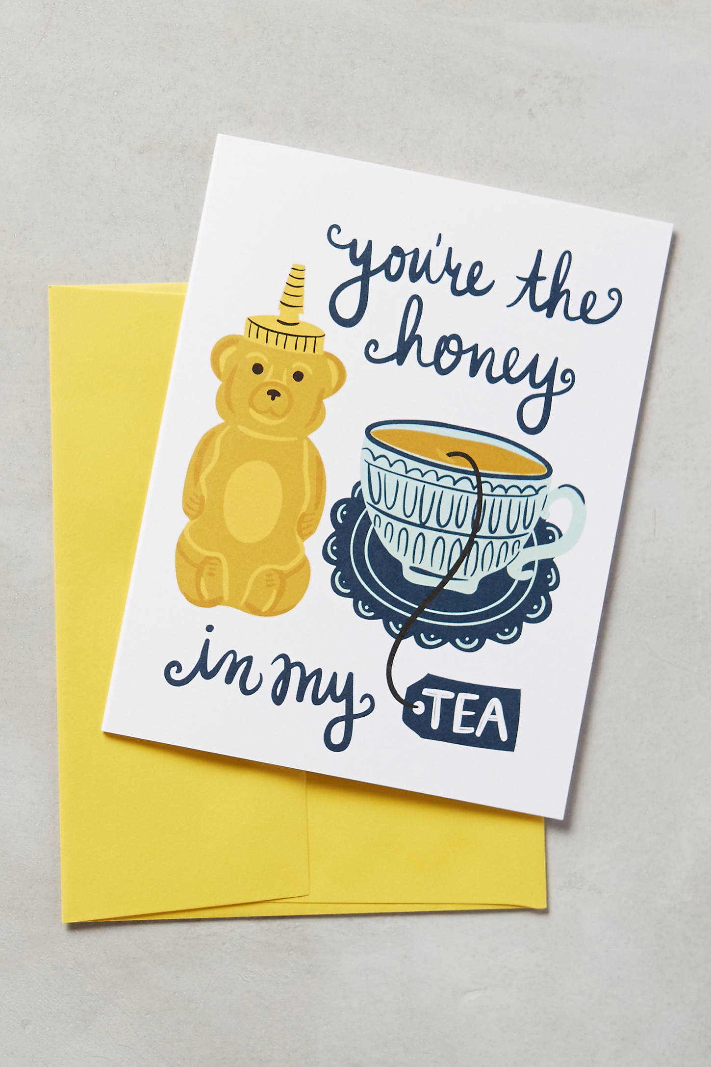You're The Honey In My Tea Card