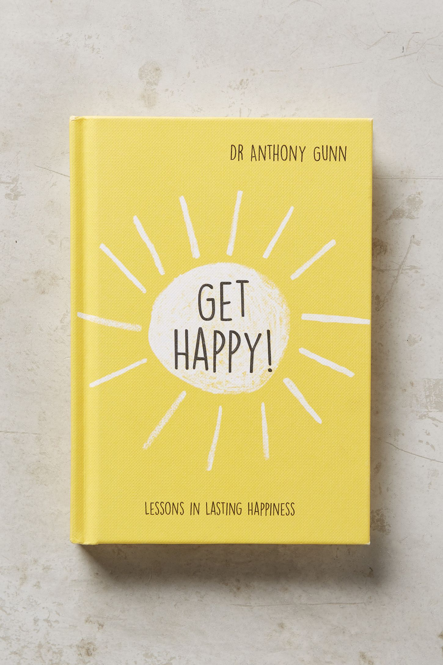 Get Happy Lessons In Lasting Happiness
