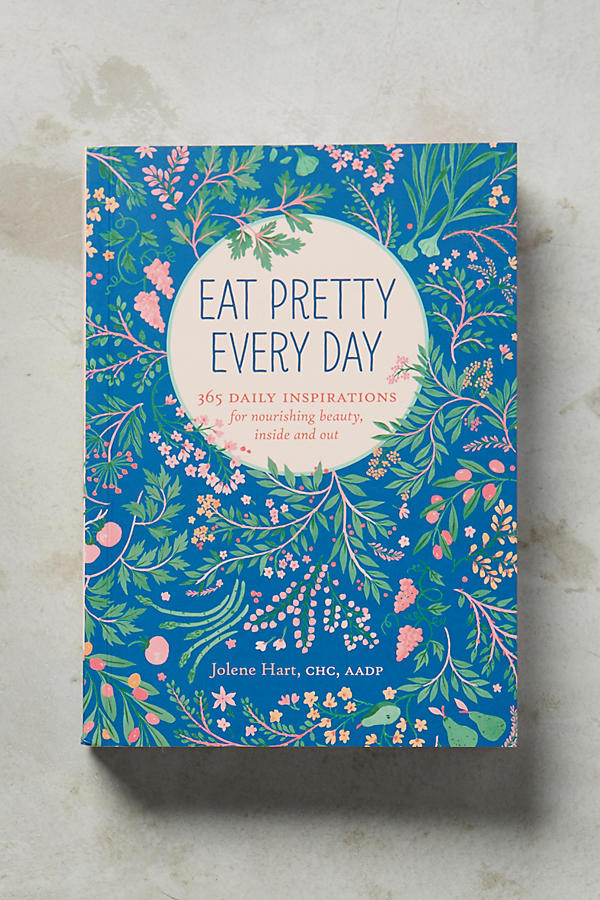 Slide View: 1: Eat Pretty Every Day