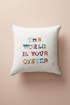 Slide View: 1: The World Is Your Oyster Embroidered Pillow