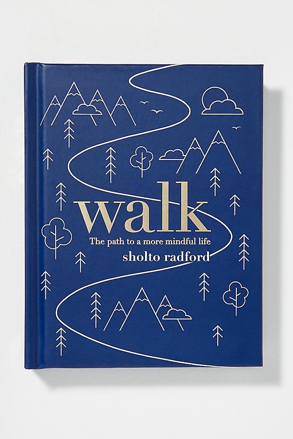 Walk: The Path to a Slower, More Mindful Life - Dark Blue