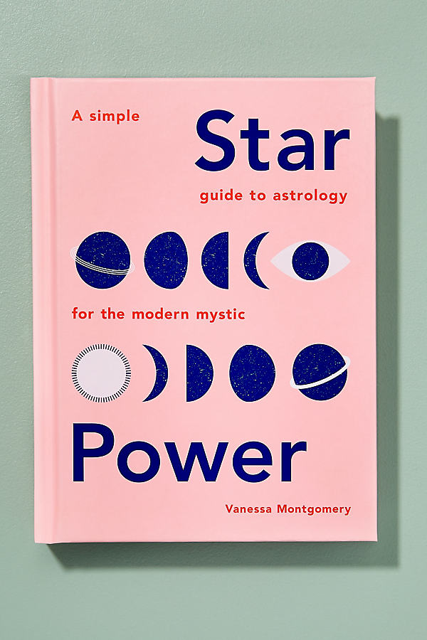 Star Power: A Simple Guide to Astrology for the...