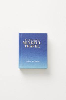 The Little Book Of Mindful Travel by Anthropologie