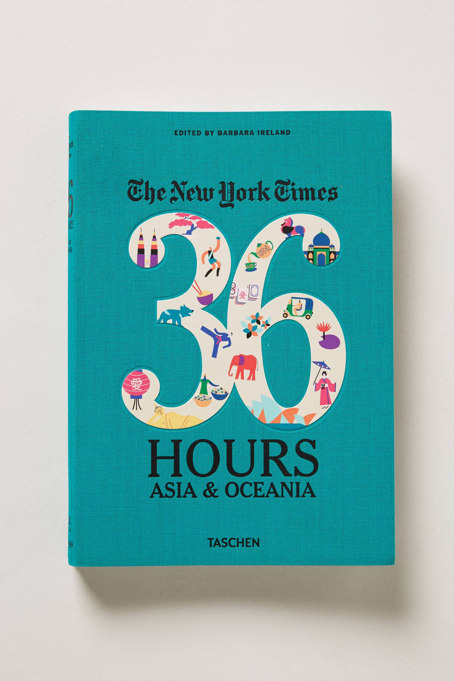 The New York Times 36 Hours: 150 Weekends In Asia & Oceania